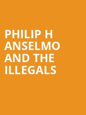 Philip H Anselmo and The Illegals at Harpos Concert Theater
